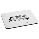 Drink Up Witches Wine Funny Mouse Pad