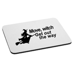Move, Witch Get Out the Way Broom Funny Halloween Mouse Pad
