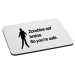 Zombies Eat Brains so You're Safe Funny Mouse Pad