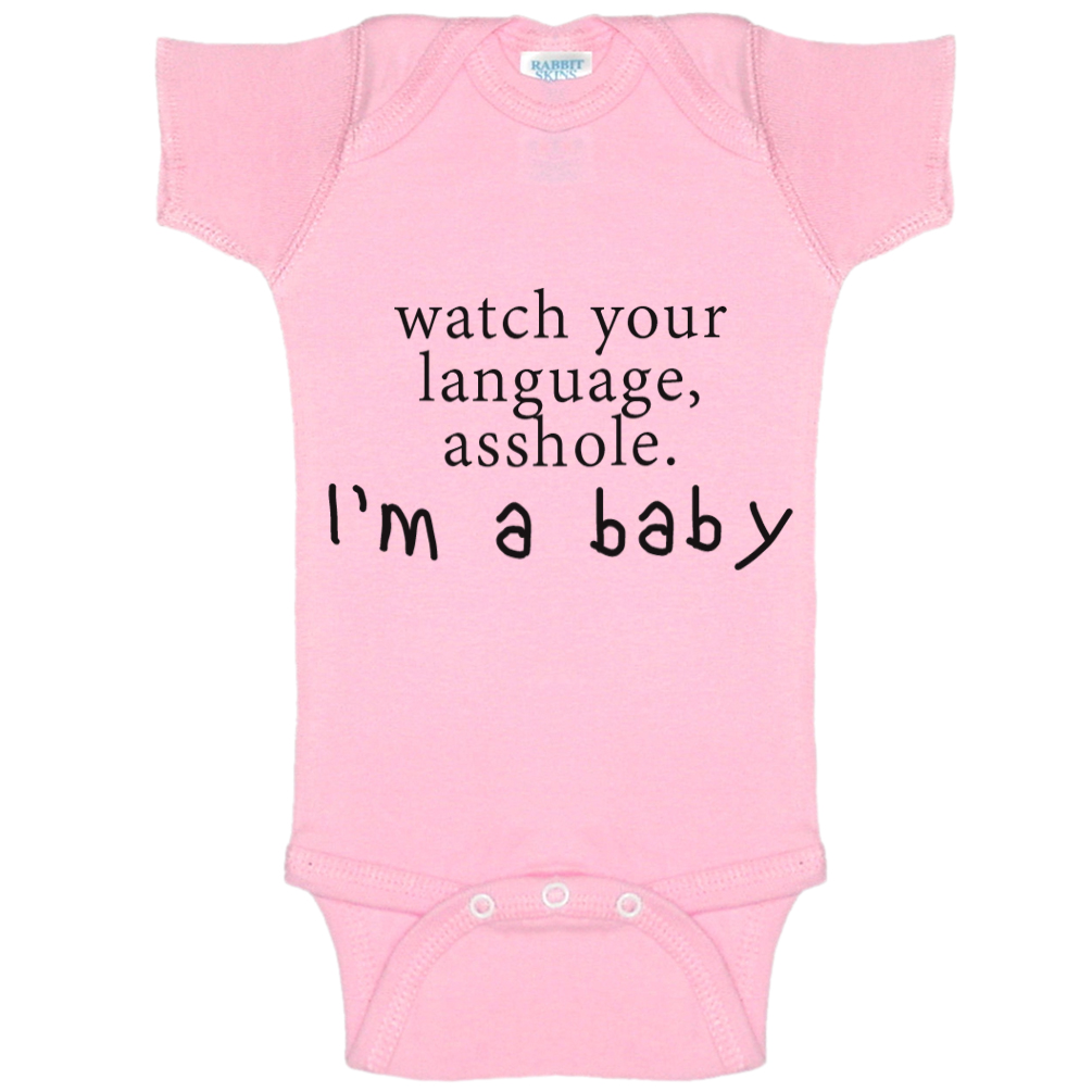 watch your language asshole i 39 m a baby funny baby. Black Bedroom Furniture Sets. Home Design Ideas