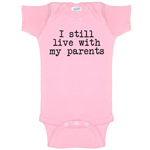 I Still Live With My Parents Funny Baby Bodysuit Infant