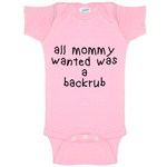 All Mommy Wanted Was A Backrub Funny Baby Bodysuit Infant