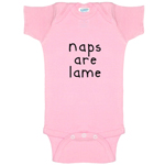 Naps Are Lame Funny Baby Bodysuit Infant