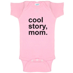 Cool Story, Mom Funny Baby Bodysuit Infant