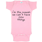 I'm The Reason We Can't Have Nice Things Funny Baby Bodysuit Infant