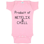 Product Of Netflix and Chill Funny Baby Bodysuit Infant