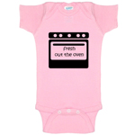 Fresh Out The Oven Funny Baby Bodysuit Infant