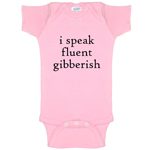 I Speak Fluent Gibberish Funny Baby Bodysuit Infant