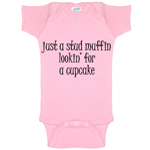 Just A Stud Muffin Lookin' For A Cupcake Funny Baby Bodysuit Infant