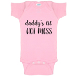 Daddy's Lil Hot Mess Funny Baby Bodysuit Infant
