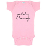 Yes Ladies, I'm Single Funny Baby Bodysuit Infant