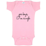 Yes Boys, I'm Single Funny Baby Bodysuit Infant
