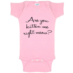 Are You Kitten Me Right Meow? Funny Baby Bodysuit Infant