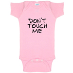 Don't Touch Me Funny Baby Bodysuit Infant
