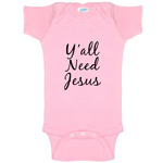 Y'all Need Jesus Funny Baby Bodysuit Infant
