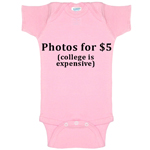 Photos For 5 Dollars College Is Expensive Funny Baby Bodysuit Infant