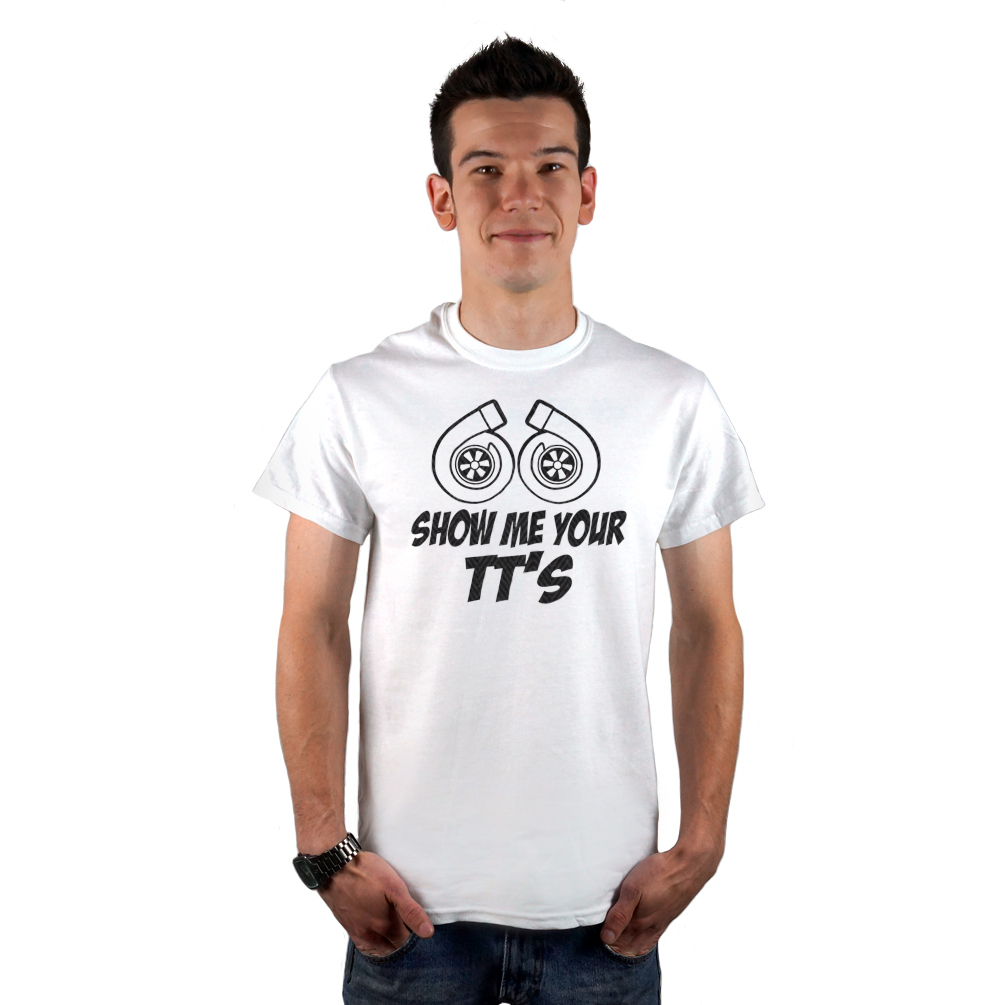 Funny Jdm Show Me Your Tt 39 S Twin Turbo Boost Men 39 S T Shirt
