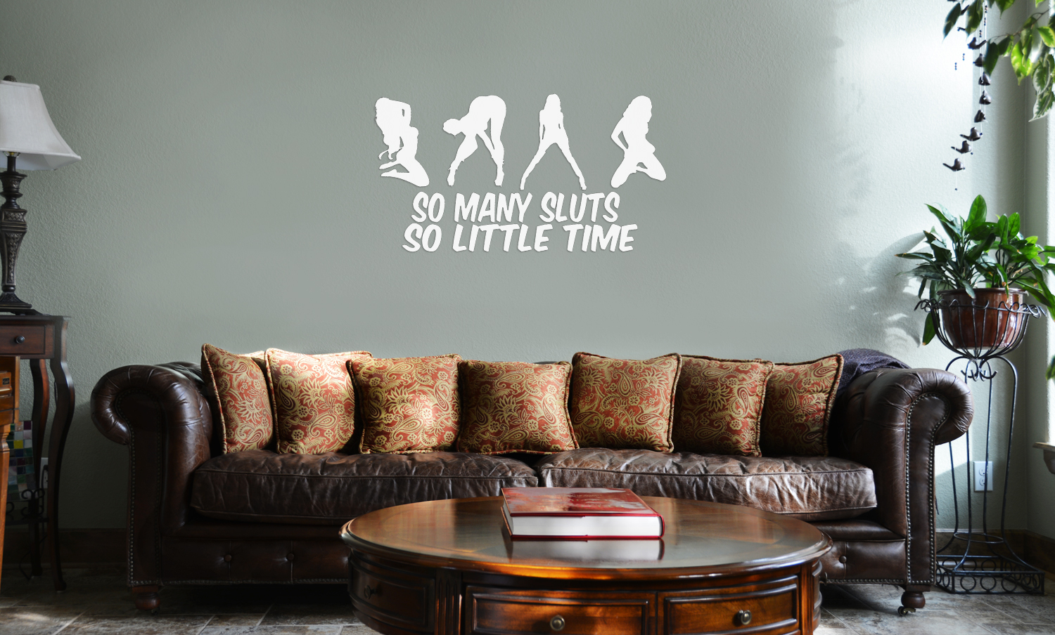 So Many Sluts So Little Time Funny Sexy Vinyl Wall Mural