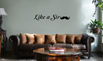 Like a Sir Funny Mustache Vinyl Wall Mural Decal Home Decor Sticker