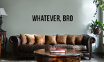 JDM Funny Whatever Bro Vinyl Wall Mural Decal Home Decor Sticker