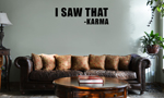 Funny I Saw That Karma Vinyl Wall Mural Decal Home Decor Sticker
