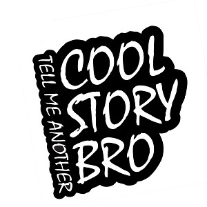 Cool Story Bro Funny Vinyl Sticker Car Decal