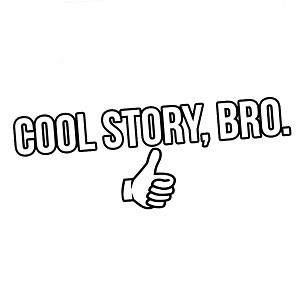 Funny Thumbs Up Cool Story Bro Vinyl Sticker Car Decal