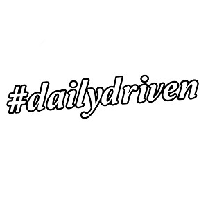 Hashtag Daily Driven Beater JDM Vinyl Sticker Car Decal