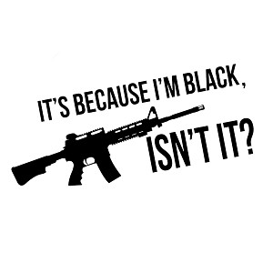 AR-15 It's Because I'm Black Funny Vinyl Sticker Car Decal