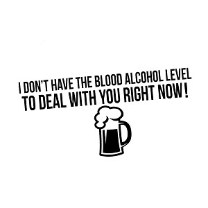 Blood Alcohol Level to Deal With You Funny Vinyl Sticker Car Decal