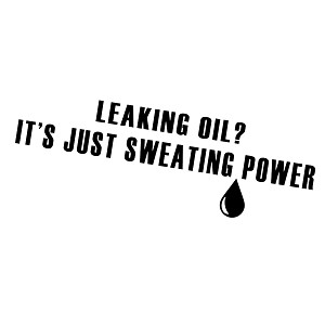 JDM Leaking Oil Sweating Power Funny Vinyl Sticker Car Decal