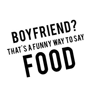 Boyfriend That's a Funny Way to Say Food Vinyl Sticker Car Decal