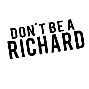 Don't Be a Richard Funny Vinyl Sticker Car Decal