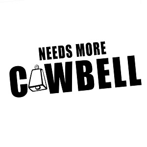 Funny Needs More Cowbell Joke Will Ferrell Vinyl Sticker Car Decal