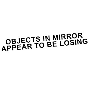 Objects in Mirror Appear to Be Losing Funny JDM Vinyl Sticker Car Decal