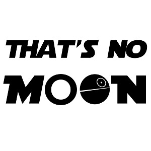 That's No Moon Vinyl Sticker Car Decal