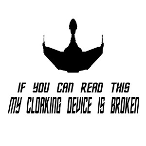 If You Can Read My Cloaking Device is Broken Silhouette Vinyl Sticker Car Decal