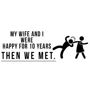 My Wife and I Were Happy Then We Met Husband Vinyl Sticker Car Decal