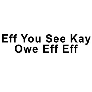 Eff You See Kay Owe Eff Eff Funny Screw Off Vinyl Sticker Car Decal