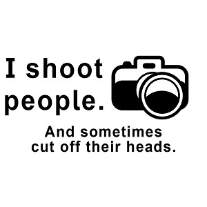 I Shoot People and Cut Off Their Heads Funny Photographer Camera Vinyl Sticker Car Decal