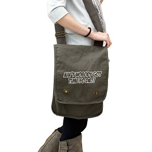 Funny Ain't Nobody Got Time Fo Dat 14 oz. Authentic Pigment-Dyed Canvas Field Bag Tote
