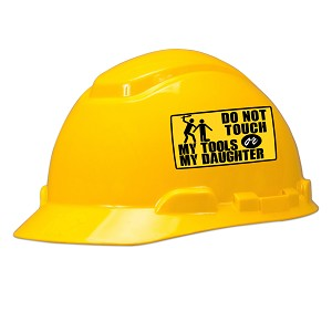 Do Not Touch My Tools Or Daughter Hard Hat Helmet Sticker