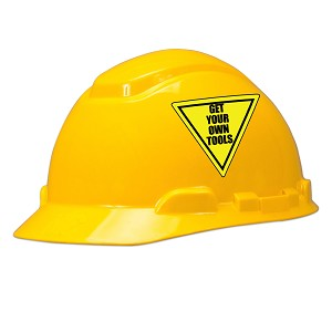 Get Your Own Tools Hard Hat Helmet Sticker