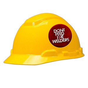 Don't Feed The Welders Hard Hat Helmet Sticker