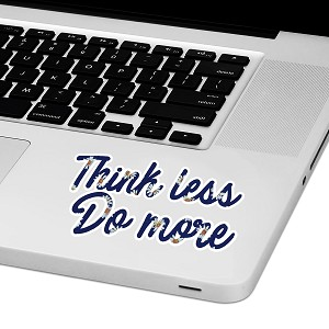 "Think Less Do More Laptop Trackpad Sticker 2"" tall x 4"" wide"