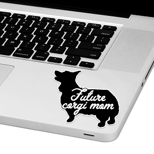 "Future Corgi Mom Laptop Trackpad Sticker 3"" tall x 3.5"" wide"