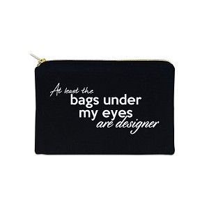 Bags Under My Eyes Are Designer 12 oz Cosmetic Makeup Cotton Canvas Bag