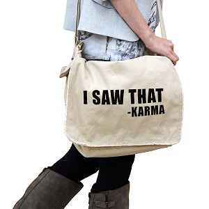 Funny I Saw That Karma 14 oz. Authentic Pigment-Dyed Raw-Edge Messenger Bag Tote