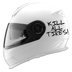 Kill All Tires! Auto Car Racing Motorcycle Helmet Decal