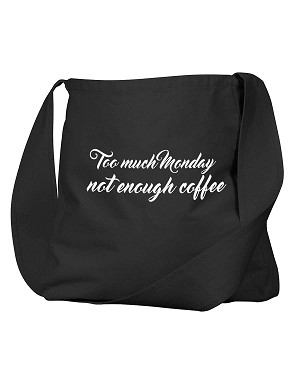 Funny Too Much Monday Not Enough Coffee Black Canvas Satchel Bag